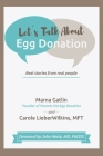 Let's Talk About Egg Donation: Real Stories from Real People Cover Image