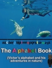 The Alphabet Book: An adventure story with a photographer in the Nature (Big Print Full Color Edition) Cover Image