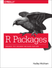 R Packages: Organize, Test, Document, and Share Your Code Cover Image