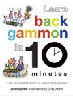 Learn Backgammon in 10 Minutes: The Quickest Way to Learn the Game Cover Image