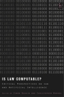 Is Law Computable?: Critical Perspectives on Law and Artificial Intelligence Cover Image