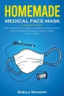 Homemade Medical Face Mask: How to Make DIY Face Masks in 15 Minutes to Protect Yourself and Your Family From Respiratory Diseases, Viruses, Bacte Cover Image