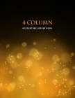 4 Column Accounting Ledger Book: Golden Bokeh - Columnar Notebook - Bookkeeping Notebook - Accounting Ledger - Budgeting and Money Management - Home S Cover Image