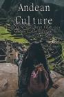 Andean Culture: Discover Across Three Countries, A Memoir of A Pilgrim: Quechua Living Conditions Cover Image
