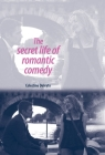 The Secret Life of Romantic Comedy Cover Image