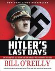 Hitler's Last Days: The Death of the Nazi Regime and the World's Most Notorious Dictator Cover Image