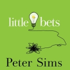 Little Bets: How Breakthrough Ideas Emerge from Small Discoveries Cover Image