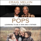 Pops: Learning to Be a Son and a Father Cover Image