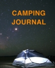 Camping Journal: Ultimate Camping Journal And Travel Journal For All. Great Travel Journal For Couples And Adventure Journal. Get This Cover Image
