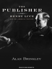 The Publisher: Henry Luce and His American Century Cover Image
