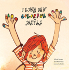 I Love My Colorful Nails Cover Image