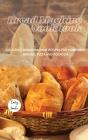 The Bread Machine Cookbook: Delicious Bread Machine Recipes for Homemade Breads, Pizza and Focaccia. Cover Image