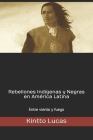 Rebeliones Indígenas y Negras en América Latina: Entre viento y fuego Cover Image