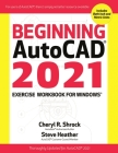Beginning AutoCAD 2021 Exercise Workbook for Windows(r) Cover Image