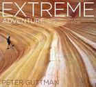 Extreme Adventure: A Photographic Exploration of Wild Experiences Cover Image