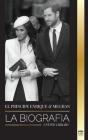 El Príncipe Enrique y Meghan Markle: La biografía - La historia de la boda y la búsqueda de la libertad de una familia real moderna Cover Image