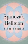 Spinoza's Religion: A New Reading of the Ethics Cover Image
