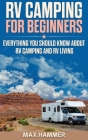 RV Camping for Beginners: Everything You Should Know about RV Camping and RV Living Cover Image