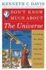 Don't Know Much about the Universe: Everything You Need to Know about the Cosmos But Never Learned Cover Image