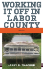 Working It Off in Labor County: Stories Cover Image