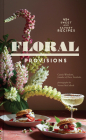 Floral Provisions: 45+ Sweet and Savory Recipes Cover Image