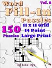Word Fill-In Puzzles: Fill In Puzzle Book, 150 Puzzles: Vol. 8 Cover Image