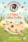 Jasmine Green Rescues: A Piglet Called Truffle Cover Image