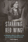 Starring Red Wing!: The Incredible Career of Lilian M. St. Cyr, the First Native American Film Star Cover Image