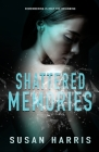Shattered Memories Cover Image