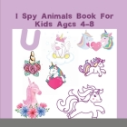 I Spy Animals Book For Kids Ages 4-8: I Spy Books For Preschoolers - Toddlers - Kindergarten, A Fun Guessing Game Picture Book Color Interior Cover Image