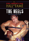 The Pro Wrestling Hall of Fame: The Heels Cover Image