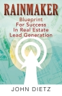 Rainmaker: Blueprint For Success In Real Estate Lead Generation Cover Image