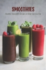 Smoothies: Healthy Smoothies Recipes to Help You Lose Fat: Smoothies Cookbook Cover Image