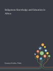 Indigenous Knowledge and Education in Africa Cover Image