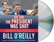 The Day the President Was Shot: The Secret Service, the FBI, a Would-Be Killer, and the Attempted Assassination of Ronald Reagan Cover Image