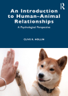 An Introduction to Human-Animal Relationships: A Psychological Perspective Cover Image