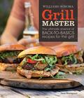 Grill Master (Williams-Sonoma): The Ultimate Arsenal of Back-to-Basics Recipes for the Grill Cover Image