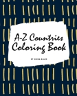 A-Z Countries and Flags Coloring Book for Children (8x10 Coloring Book / Activity Book) Cover Image