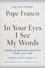 In Your Eyes I See My Words: Homilies and Speeches from Buenos Aires, Volume 2: 2005-2008 Cover Image