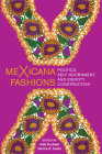 Mexicana Fashions: Politics, Self-Adornment, and Identity Construction Cover Image