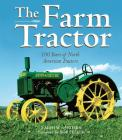 The Farm Tractor: 100 Years of North American Tractors Cover Image