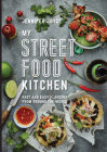 My Street Food Kitchen: Fast and easy flavours from around the world Cover Image