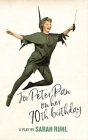 For Peter Pan on Her 70th Birthday (Tcg Edition) Cover Image