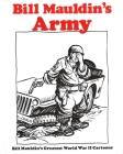Bill Mauldin's Army: Bill Mauldin's Greatest World War II Cartoons Cover Image