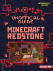 The Unofficial Guide to Minecraft Redstone Cover Image