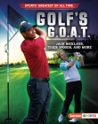 Golf's G.O.A.T.: Jack Nicklaus, Tiger Woods, and More Cover Image