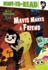 Mavis Makes a Friend (Hotel Transylvania: The Series) Cover Image
