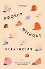 Hookup without Heartbreak: How to Feel Empowered after Casual Sex Cover Image