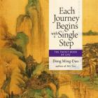 Each Journey Begins with a Single Step Lib/E: The Taoist Book of Life Cover Image