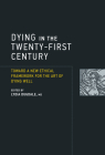 Dying in the Twenty-First Century (Basic Bioethics) Cover Image